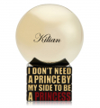 By Kilian I Dont Need A Prince By My Side To Be A Princess Rose de Mai